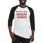 World's Best Nursery Worker Baseball Jersey