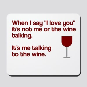 Me talking to the wine Mousepad
