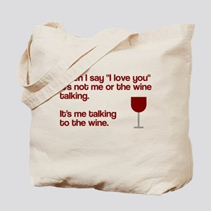 Me talking to the wine Tote Bag