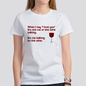 Me talking to the wine Women's T-Shirt