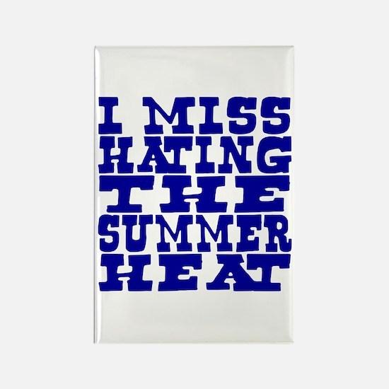 I miss hating summer heat Rectangle Magnet