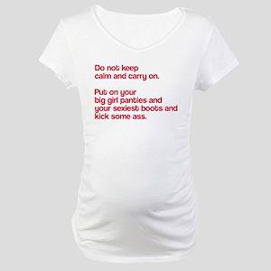Do not keep calm Maternity T-Shirt