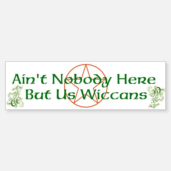 Nobody But Us Wiccans Sticker (Bumper)