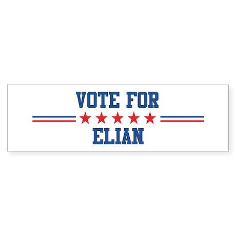 Vote for ELIAN Bumper Sticker