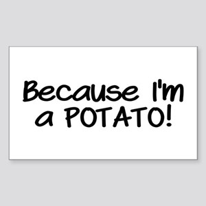Because Im a POTATO Sticker (Rectangle 10 pk)