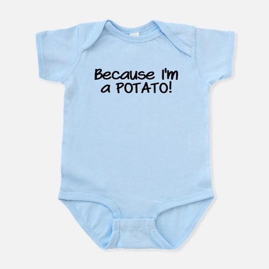 Because Im a POTATO Infant Bodysuit