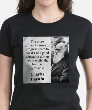 The More Efficient Causes - Charles Darwin T-Shirt
