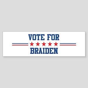 Vote for BRAIDEN Bumper Sticker