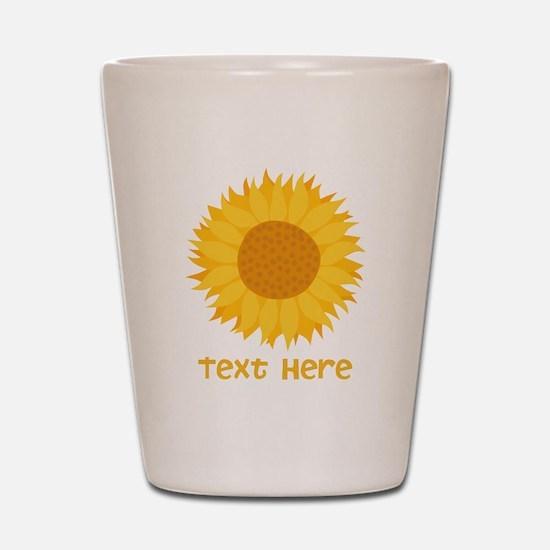 Sunflower. Custom Text. Shot Glass