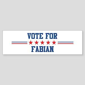 Vote for FABIAN Bumper Sticker
