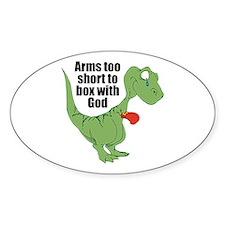Arms Too Short Dinosaur Sticker (Oval)