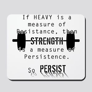Strength is Persistence Mousepad