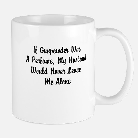 If Gunpowder Was A Perfume... Mug