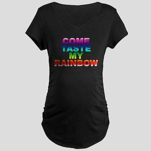 Come Taste My Rainbow Maternity Dark T-Shirt