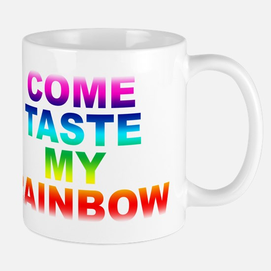 Come Taste My Rainbow Mug