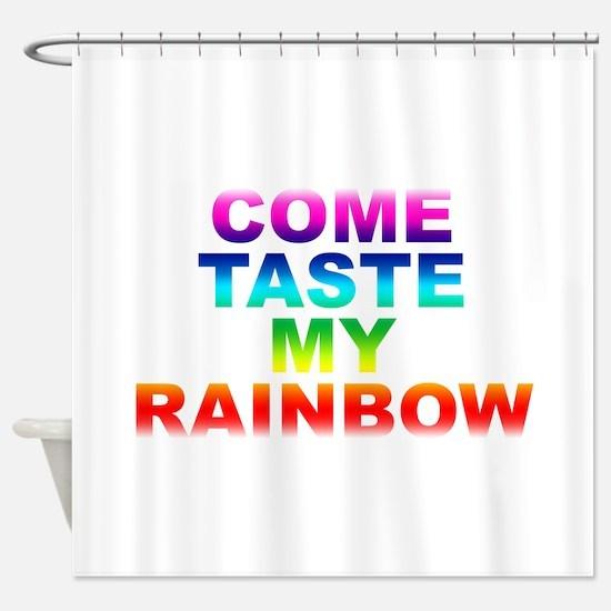 Come Taste My Rainbow Shower Curtain