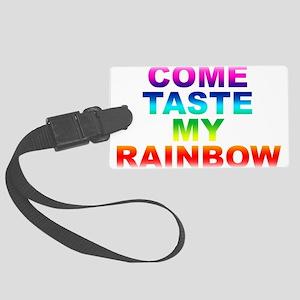 Come Taste My Rainbow Large Luggage Tag