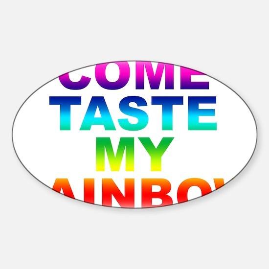 Come Taste My Rainbow Sticker (Oval)