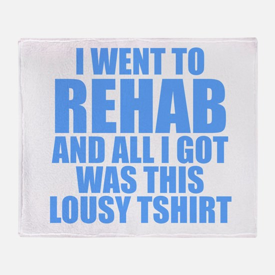 I Went To Rehab And All I Got Was This Lousy Shir
