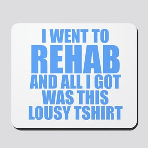 I Went To Rehab And All I Got Was This Lousy Shirt