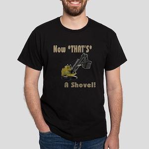 Now That's a Shovel! Dark T-Shirt