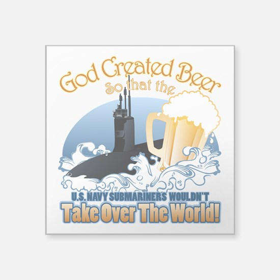 "God Created Beer (Submariner) Square Sticker 3"" x"