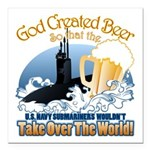 God Created Beer (Submariner) Square Car Magnet 3