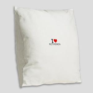 I Love Retirement Burlap Throw Pillow