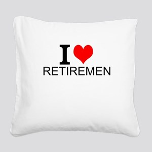 I Love Retirement Square Canvas Pillow