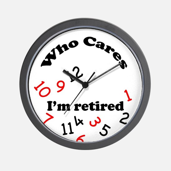 Unique Who cares retirement Wall Clock
