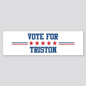 Vote for TRISTON Bumper Sticker
