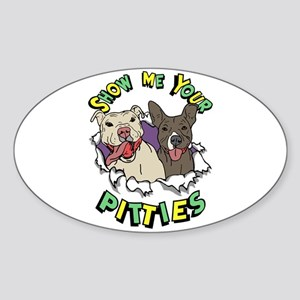 Show Me your Pitties Sticker (Oval)