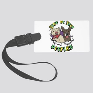 Show Me your Pitties Large Luggage Tag