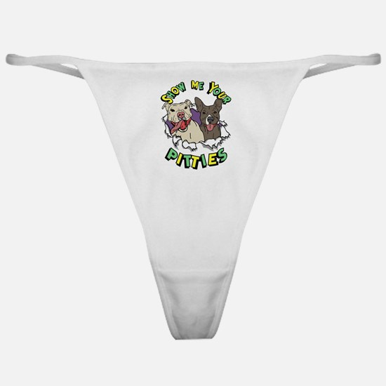 Show Me your Pitties Classic Thong