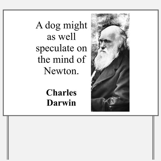 A Dog Might As Well Speculate - Charles Darwin Yar