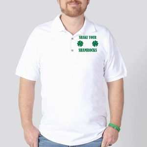 Shake your shamrocks Golf Shirt