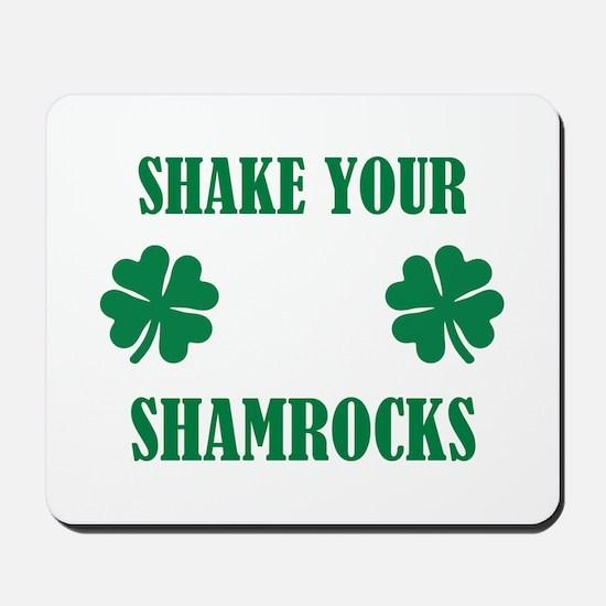 Shake your shamrocks Mousepad