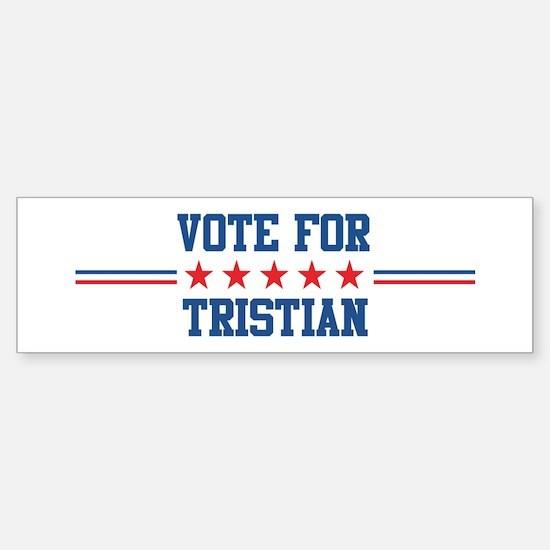 Vote for TRISTIAN Bumper Bumper Bumper Sticker
