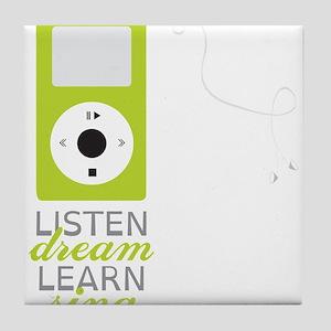 Listen Dream Tile Coaster