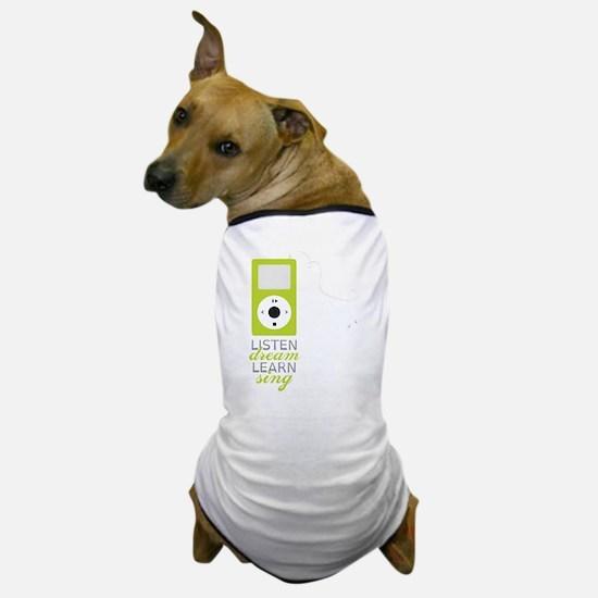 Listen Dream Dog T-Shirt