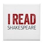 I Read Shakespeare Tile Coaster