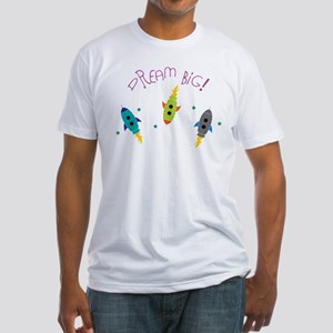 Dream Big! Fitted T-Shirt