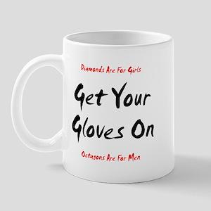 Get Your Gloves On... Mug