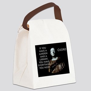 If You Have A Garden - Cicero Canvas Lunch Bag