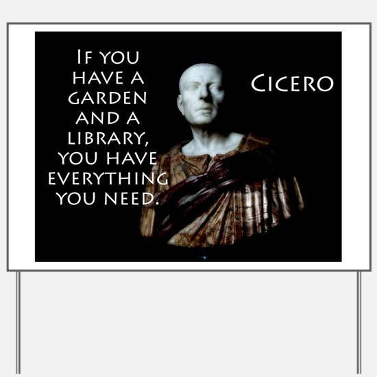 If You Have A Garden - Cicero Yard Sign