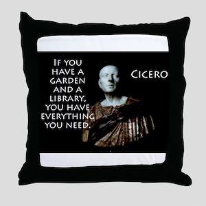 If You Have A Garden - Cicero Throw Pillow