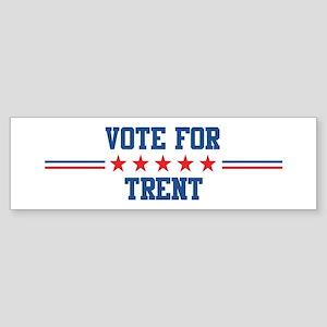 Vote for TRENT Bumper Sticker