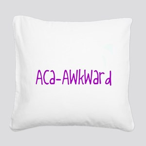 Aca-Awkward Pitch Perfect Square Canvas Pillow