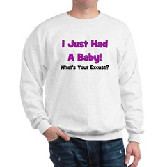 I Just Had A Baby! Sweatshirt