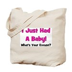 I Just Had A Baby! Tote Bag